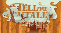 Tell me a Tale: DIME UN CUENTO