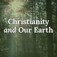 Christianity and Our Earth—Opening Session