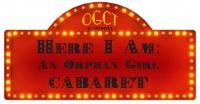 Here I Am: An Orphan Girl Cabaret