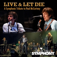 Live & Let Die, A Symphonic Tribute to Paul McCartney