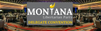 Montana Libertarian Party Delegate Convention