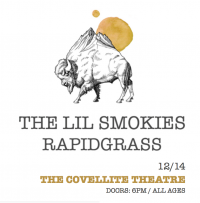 The Lil Smokies w/ Rapidgrass @ Covellite Theatre