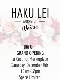 Haku Lei Workshop & Grand Opening of Blu Umi in Wailua