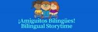 Amiguitos Bilingues! Bilingual Storytime