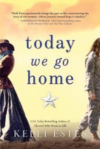 Kelli Estes - Today We Go Home: A Novel