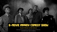 B-Movie Improv Comedy Show - Plan 9 from Outer Space