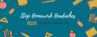 Stop Homework Headaches- Parent Workshop