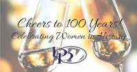 Cheers to 100 Years: Celebrating Women In History