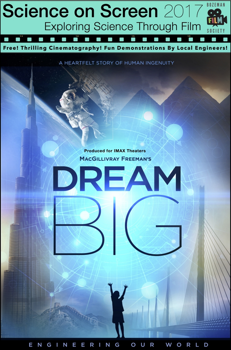 Dream Big: Engineering Our World' 03/04/2017 Bozeman