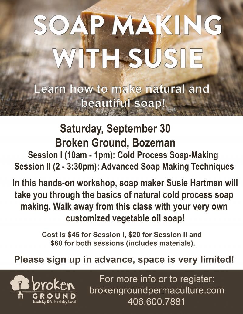 soap making with susie 09 30 2017 bozeman broken ground