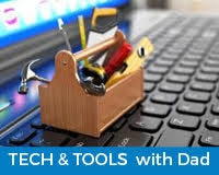 Tech & Tools with Dad