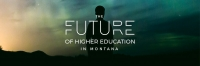 The Future of Higher Education in Montana