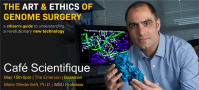 Cafe Scientifique: The Art of Genome Surgery