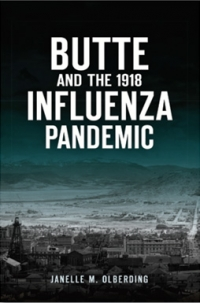 Reader Series: Butte and the 1918 Influenza Pandemic
