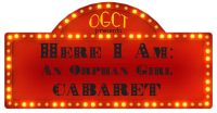 Auditions for Here I Am: An Orphan Girl Cabaret