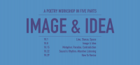 Image & Idea: A Poetry Workshop in Five Parts