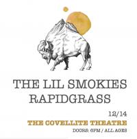 The Lil Smokies w/ Rapidgrass @ Covellite Theatre