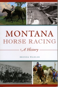 Montana Horse-Racing: A History