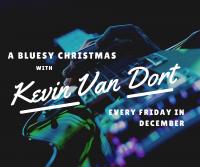 A Bluesy Christmas: Kevin Van Dort