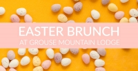 Easter Brunch at Grouse Mountain Lodge