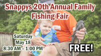 Snappys 20th Annual FREE Family Fishing Fair