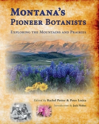 Montana's Pioneer Botanists- a unique book