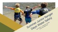 Summer Junior Ranger Days: Water Safety