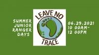 Summer Junior Ranger Days: Leave No Trace