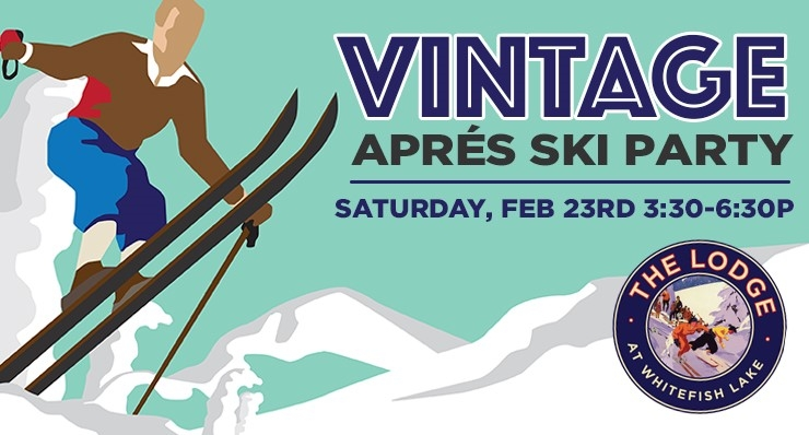 Whitefish Entertainment Calendar February 3 2019 Vintage Apres Ski Party at The Lodge at Whitefish Lake 02/23/2019