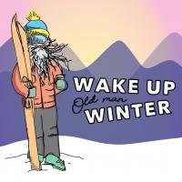 Wake up Old Man Winter