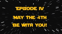 May The 4th Be With You! Family Night Out