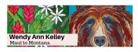 Gallery Nights: Maui to Montana with Wendy Ann Kelley