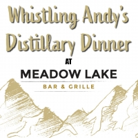 Whistling Andy's Distillery Dinner