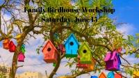 Family Birdhouse Workshop