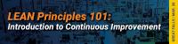 Lean Principles 101: Intro to Continuous Improvement