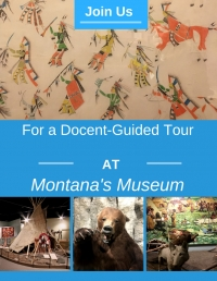 Docent Led Tour at Montana's Museum