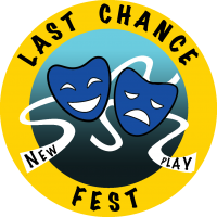Fifth Annual Last Chance New Play Fest