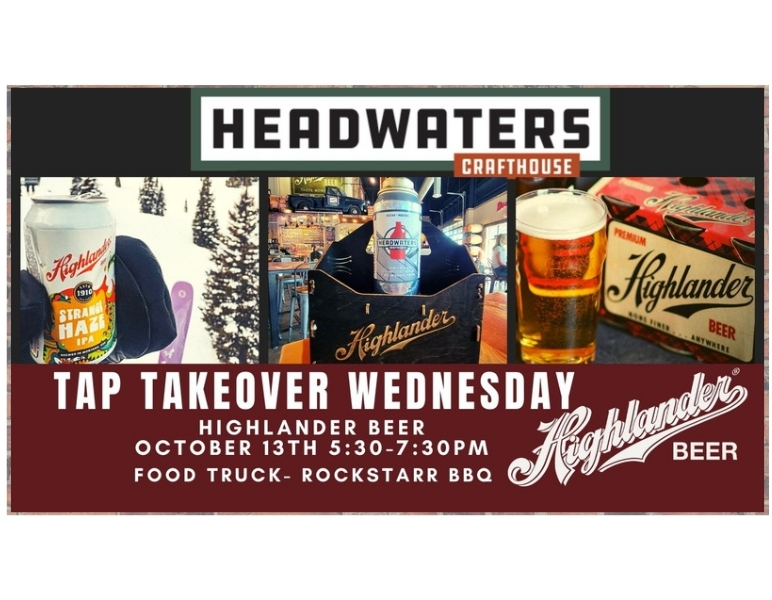 Headwaters Tap Takeover Wed. with Highlander Beer