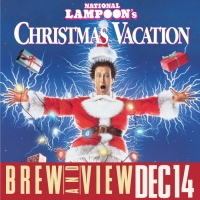 Brew and View: Christmas Vacation