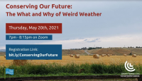Conserving Our Future:The What & Why of Weird Weather