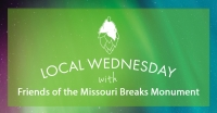 Local Weds w Friends of the Missouri Breaks Monument