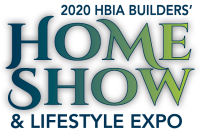 2020 HBIA Builders' Home Show & Lifestyle Expo