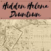 Hidden Helena Downtown