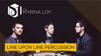 Line Upon Line Percussion at The Myrna Loy
