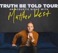 Matthew West - Truth be Told Acoustic Tour