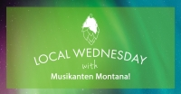 Local Wednesday with Musikanten Montana