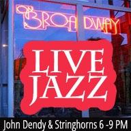 John Dendy & the Stringhorns Live! at ON BROADWAY