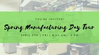 Spring Manufacturing Day Tour