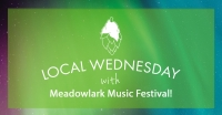 Local Wednesday with Meadowlark Music Festival