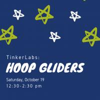 TinkerLabs: Hoop Gliders